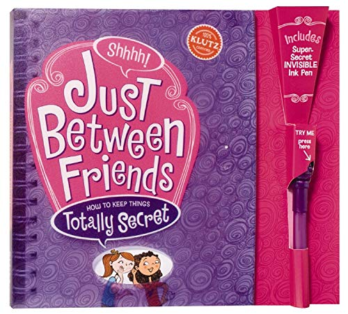 Just Between Friends: How to Keep Things: Klutz Editors
