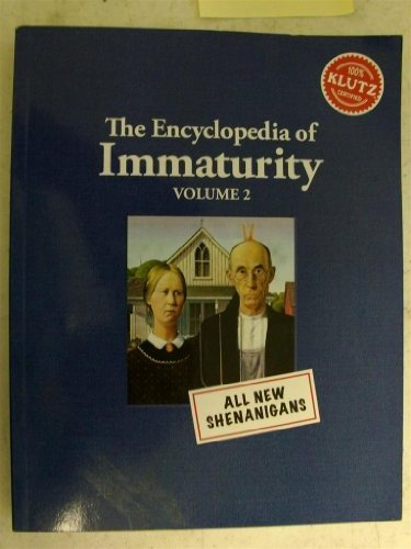 9781591745921: The Encyclopedia of Immaturity Volume 2