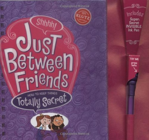 9781591747673: Just Between Friends: How to Keep Things Totally Secret
