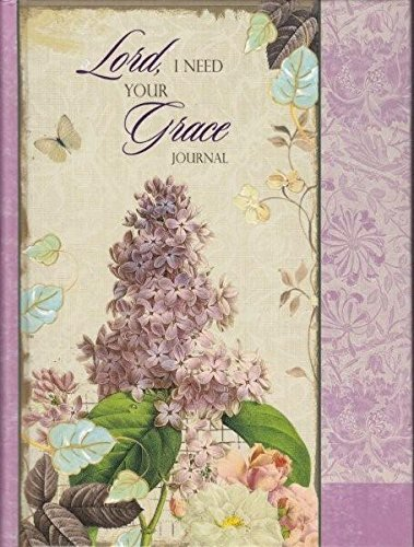 9781591771814: Lord, I Need Your Grace Journal