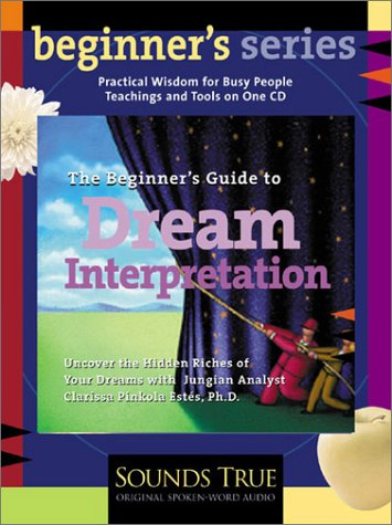 The Beginner's Guide to Dream Interpretation: Uncover the Hidden Riches of Your Dreams with ...