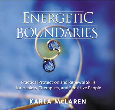 9781591790570: Energetic Boundaries: Practical Protection and Renewal Skills for Healers, Therapists, and Sensitive People