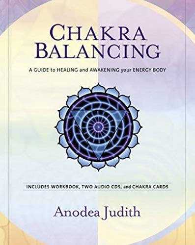 Cakra Balancing: A Guide to Healing and Awakening Your Energy Body