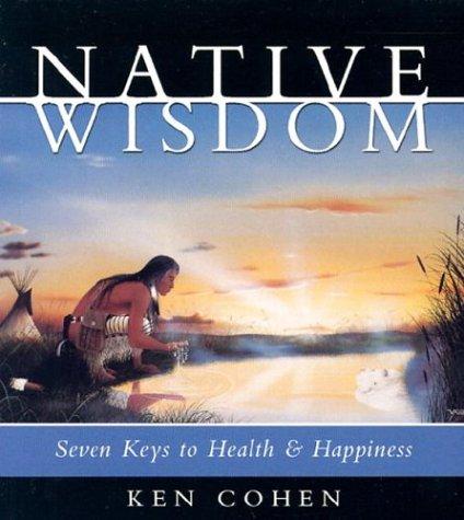 Native Wisdom: Ken Cohen