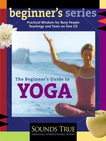 The Beginner's Guide to Yoga (The Beginner's Guides): Rea, Shiva