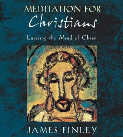 9781591791218: Meditation for Christians: Entering the Mind of Christ