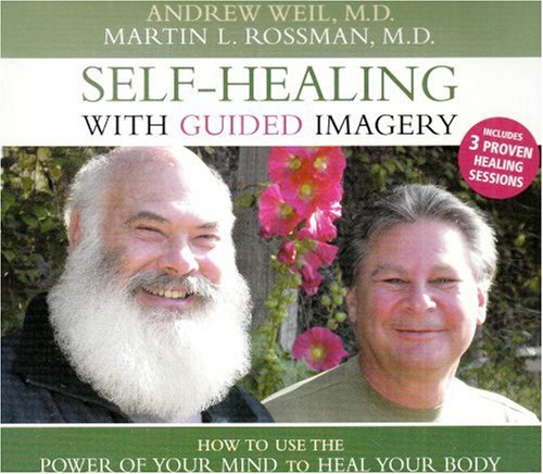 Self-Healing with Guided Imagery: Andrew T. Weil,