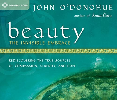Beauty: The Invisible Embrace (1591791375) by O'Donohue, John