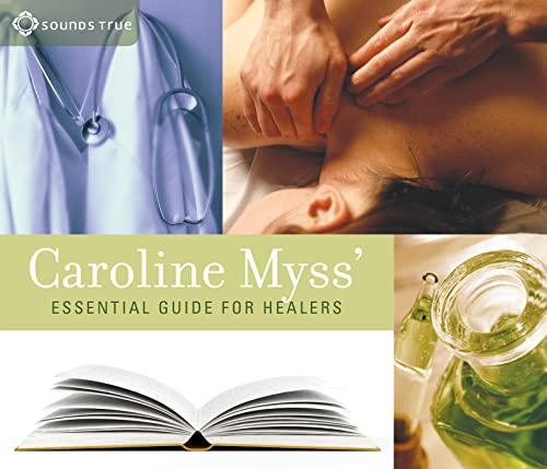 9781591791577: Caroline Myss' Essential Guide for Healers