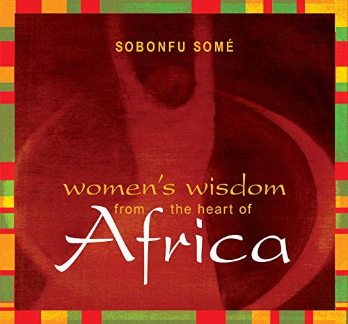 Women's Wisdom from the Heart of Africa - (Includes 6 Compact Discs): Some, Sobonfu