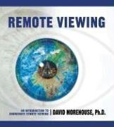 Remote Viewing: An Introduction to Coordinate Remote Viewing: David Morehouse