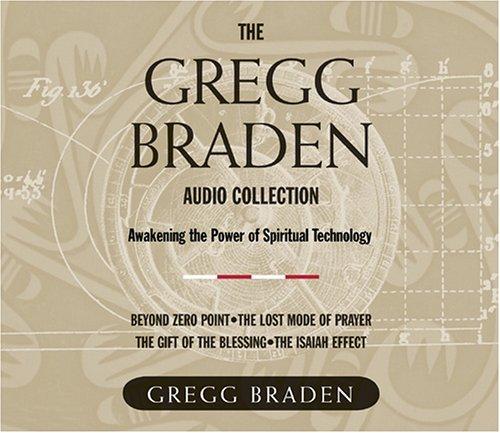 9781591792512: The Gregg Braden Audio Collection: Awakening the Power of Spiritual Technology