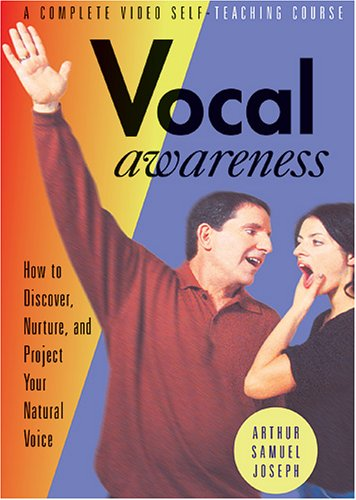 Vocal Awareness: How to Discover, Nurture, and Project Your Natural Voice