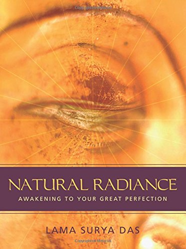 Natural Radiance: Awakening to Your Great Perfection