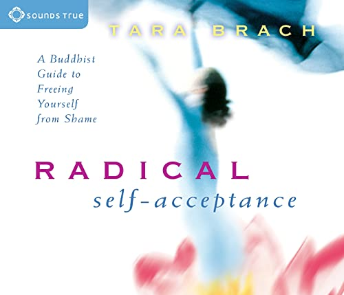 9781591793212: Radical Self-Acceptance: A Buddhist Guide to Freeing Yourself from Shame