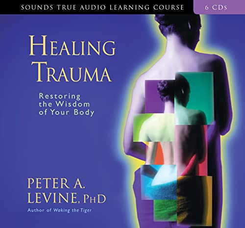 9781591793298: Healing Trauma (Sounds True Audio Learning Course)