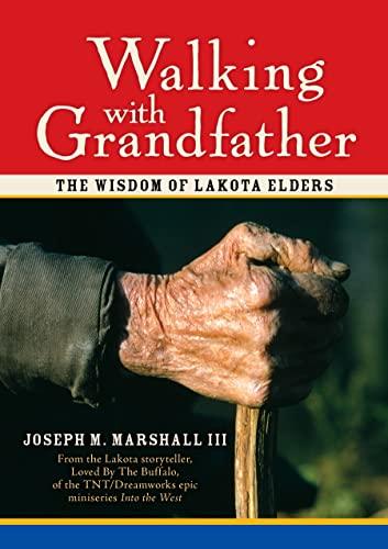 9781591793526: Walking with Grandfather: The Wisdom of Lakota Elders