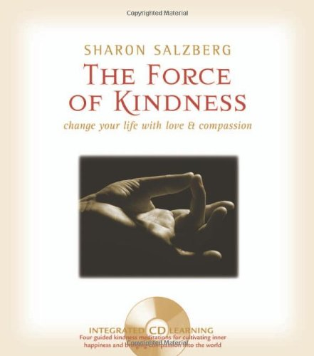 9781591793557: The Force of Kindness: Change Your Life with Love and Compassion