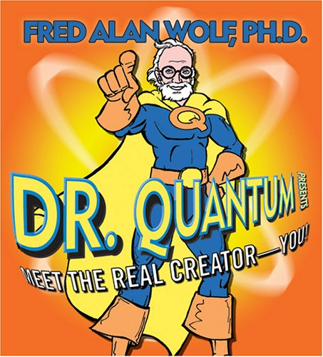 9781591793809: Dr. Quantum Presents: Meet the Real Creator--You!