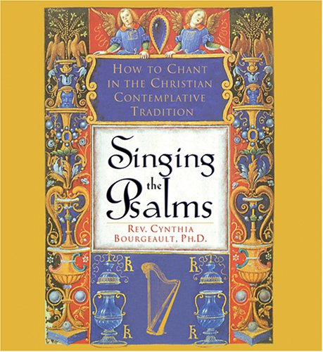 9781591793854: Singing the Psalms: How to Chant in the Christian Contemplative Tradition