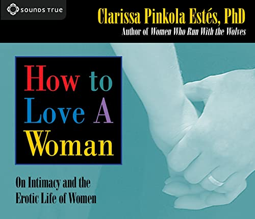 9781591793984: How to Love a Woman: On Intimacy and the Erotic Life of Women