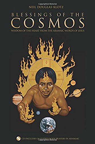 Blessings of the Cosmos: Benedictions from the Aramaic Words of Jesus (Book & CD): ...