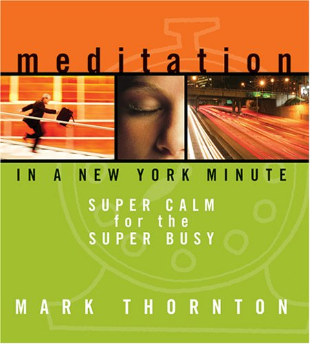 9781591794288: Meditation in a New York Minute: Super Calm for the Super Busy