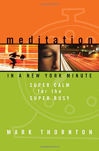 9781591794295: Meditation in a New York Minute: Super Calm for the Super Busy