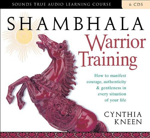9781591794332: Shambhala Warrior Training: How to Manifest Courage, Authenticity & Gentleness in Every Situation of Your Life