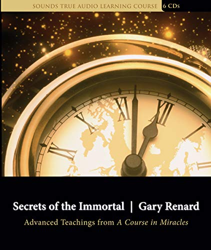 9781591794448: Secrets of the Immortal: Advanced Teachings from a Course in Miracles