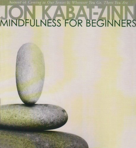 9781591794646: Mindfulness for Beginners: Reclaiming the Present Moment--and Your Life
