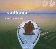 Sadhana: An Ethno-Ambient Journey into Oneness: De Moor, Maneesh