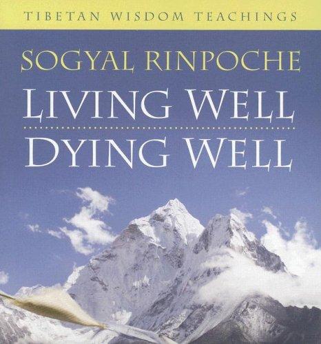 9781591795117: Living Well, Dying Well: Tibetan Wisdom Teachings