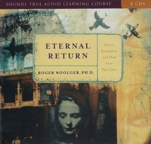 Eternal Return: Woolger, Roger