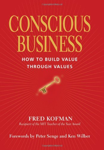 9781591795179: Conscious Business: How to Build Value Through Values