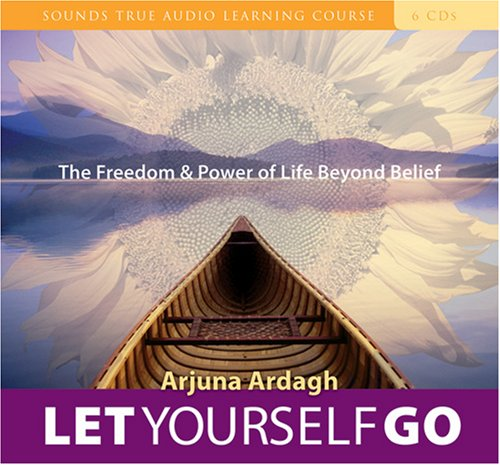 9781591795216: Let Yourself Go: The Freedom and Power of Life Beyond Belief (Sound True Audio Learning Course)