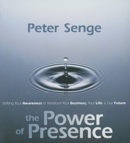 The Power of Presence (1591795281) by Senge, Peter