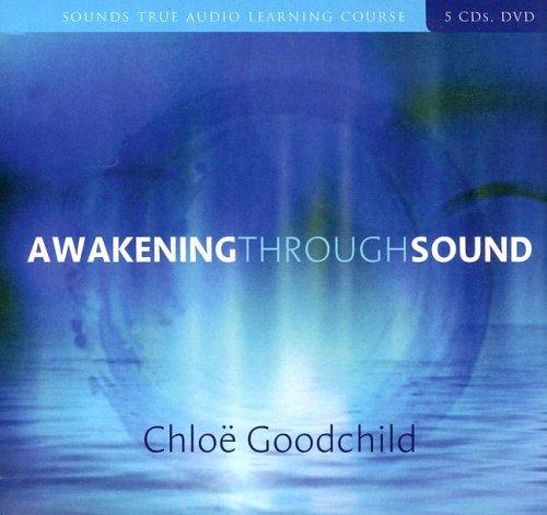 Awakening Through Sound: Goodchild, Chloe