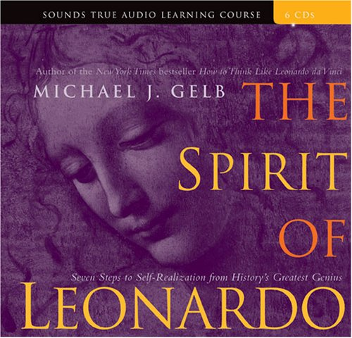 9781591795681: The Spirit of Leonardo: Seven Steps to Self-Realization from History's Greatest Genius (Sounds True Aduio Learning Course)