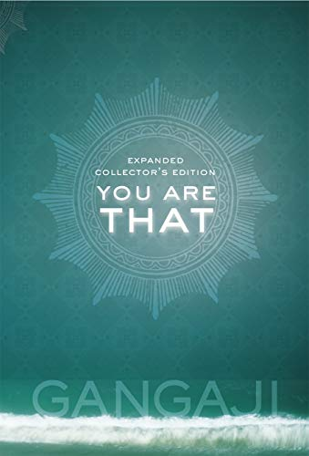 9781591795889: You Are That!: An Elegant Collector's Volume of Gangaji's Masterful Teachings