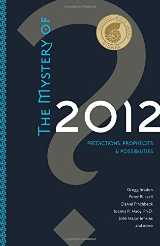The Mystery Of 2012: Predictions, Prophecies, and: Gregg Braden, Peter