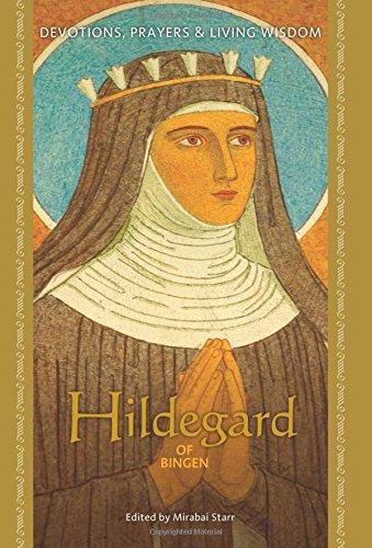 Hildegard of Bingen: Devotions, Prayers, and Living Wisdom (Devotions, Prayers, and Living Wisdom ...
