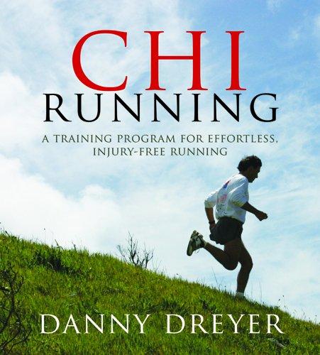 9781591796534: Chi Running: A Training Program for Effortless, Injury-Free Running