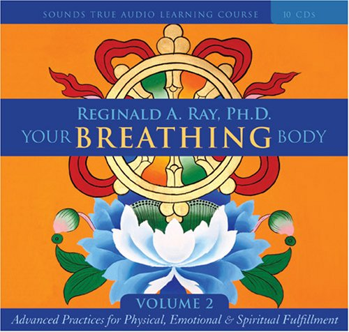 Your Breathing Body, Volume 2: Advanced Practices for Physical, Emotional & Spiritual ...