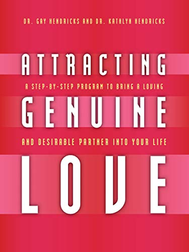 9781591797050: Attracting Genuine Love: A Step-By-Step Program to Bringing a Loving and Desirable Partner into Your Life