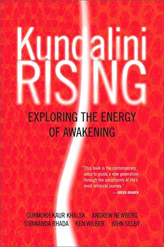 Kundalini Rising: Exploring the Energy of Awakening: Authors, Various