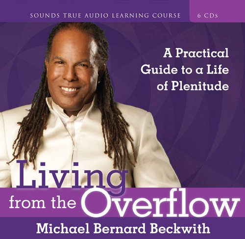9781591797548: Living from the Overflow: A Practical Guide to a Life of Plenitude
