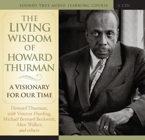 9781591797562: The Living Wisdom of Howard Thurman: A Visionary for Our Time