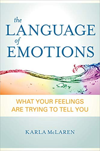 9781591797692: The Language of Emotions: What Your Feelings Are Trying to Tell You