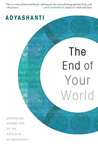 9781591797791: The End of Your World: Uncensored Straight Talk on the Nature of Enlightenment